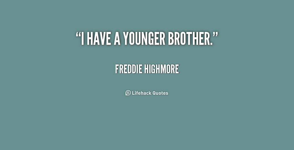 quote-freddie-highmore-i-have-a-younger-brother-226364